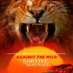 Against the Wild 2: Survive the Serengeti 2016 Full Movie Free Download