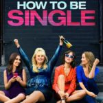How to Be Single 2016 Full Movie Free Download